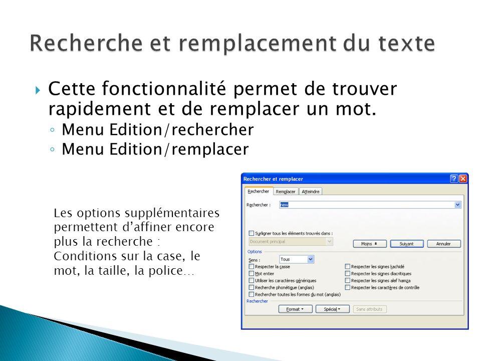 Cette fonctionnalité permet de trouver rapidement et de remplacer un mot. Menu Edition/rechercher Menu Edition/remplacer Les options supplémentaires p