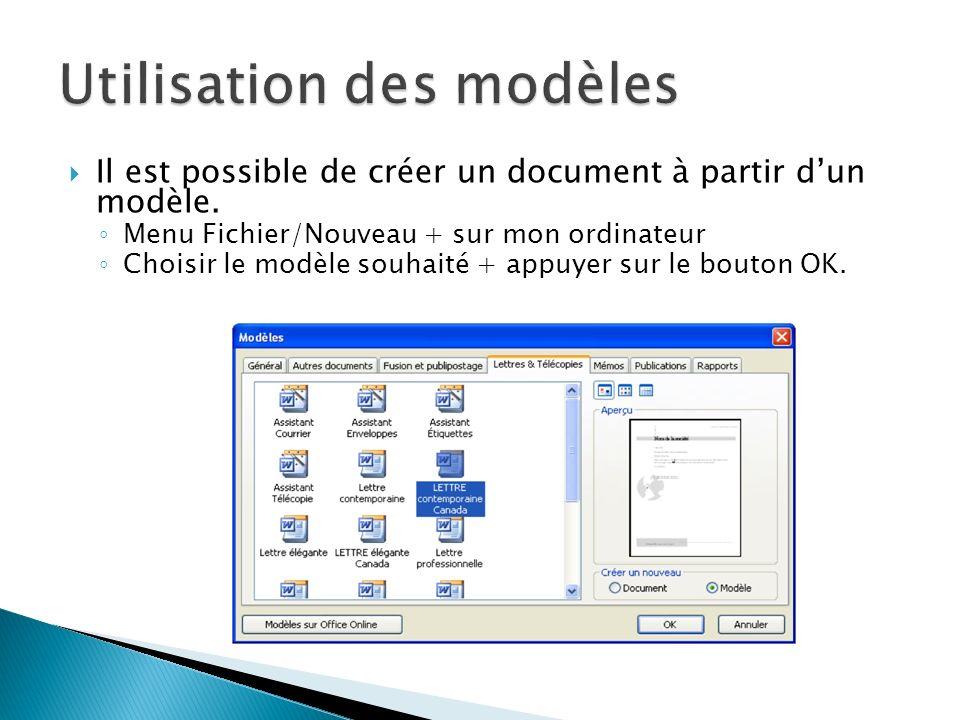 Il est possible de créer un document à partir dun modèle. Menu Fichier/Nouveau + sur mon ordinateur Choisir le modèle souhaité + appuyer sur le bouton