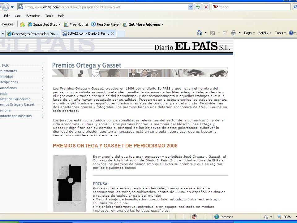 Le prix Ortega et Gasset Prix de journalisme électronique octroyé par El Pais, Espagne, en 2008.