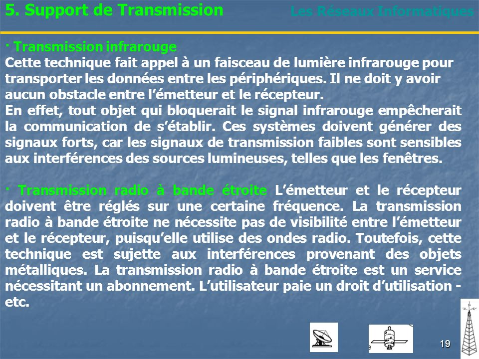 Les Réseaux Informatiques · Transmission infrarouge Cette technique fait appel à un faisceau de lumière infrarouge pour transporter les données entre