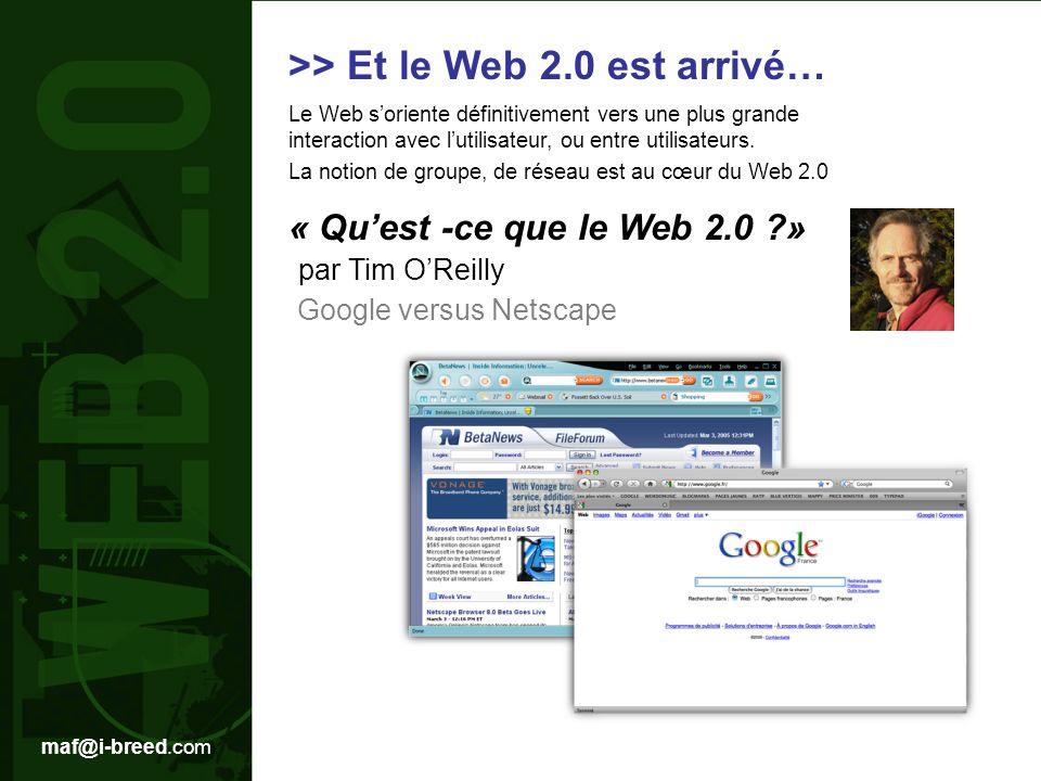 >> Et le Web 2.0 est arrivé… Le Web soriente définitivement vers une plus grande interaction avec lutilisateur, ou entre utilisateurs.