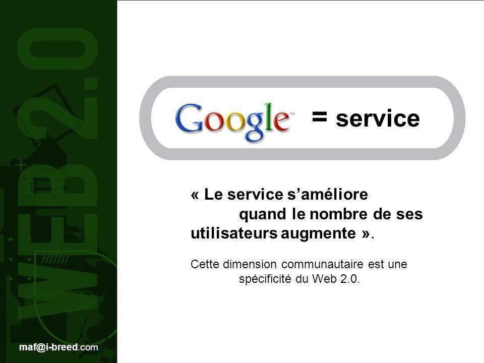 maf@i-breed.com = service « Le service saméliore quand le nombre de ses utilisateurs augmente ».