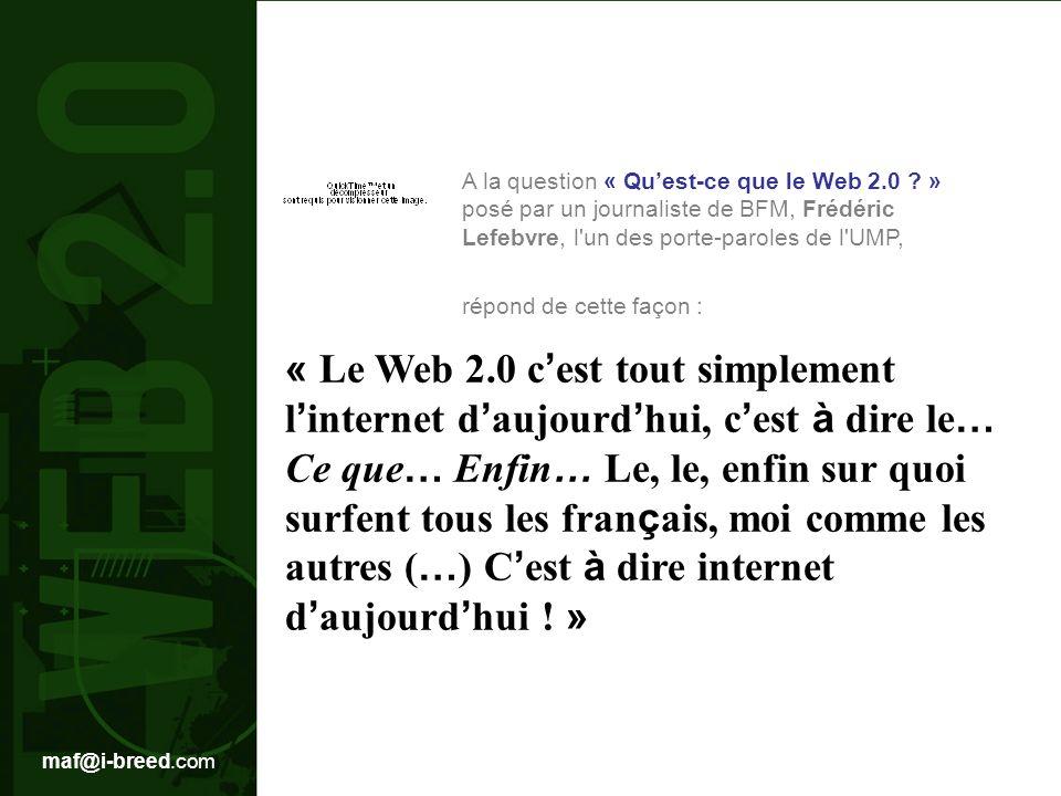 >> Au menu daujourdhui : Au début était le 1.0 Le Web 2.0, cest quoi .