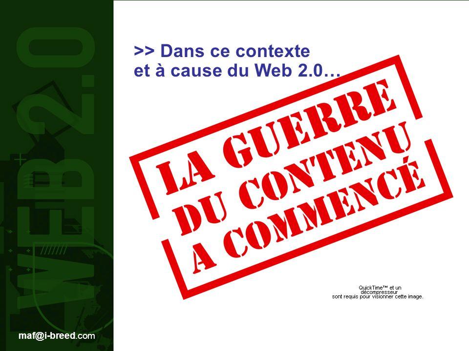 maf@i-breed.com >> Dans ce contexte et à cause du Web 2.0…