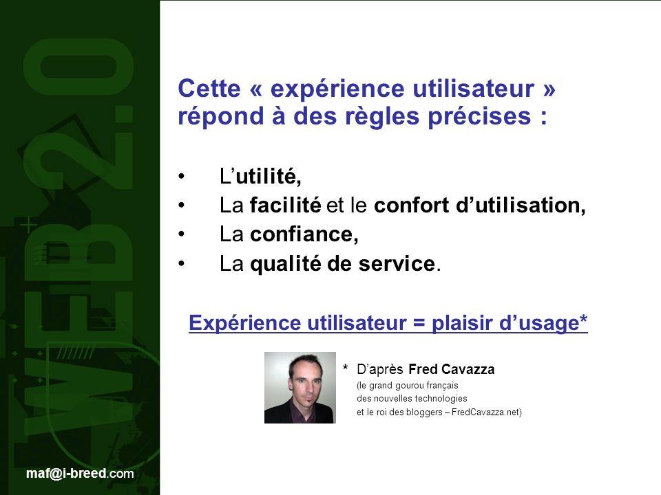 maf@i-breed.com Cette « expérience utilisateur » répond à des règles précises : Lutilité, La facilité et le confort dutilisation, La confiance, La qualité de service.