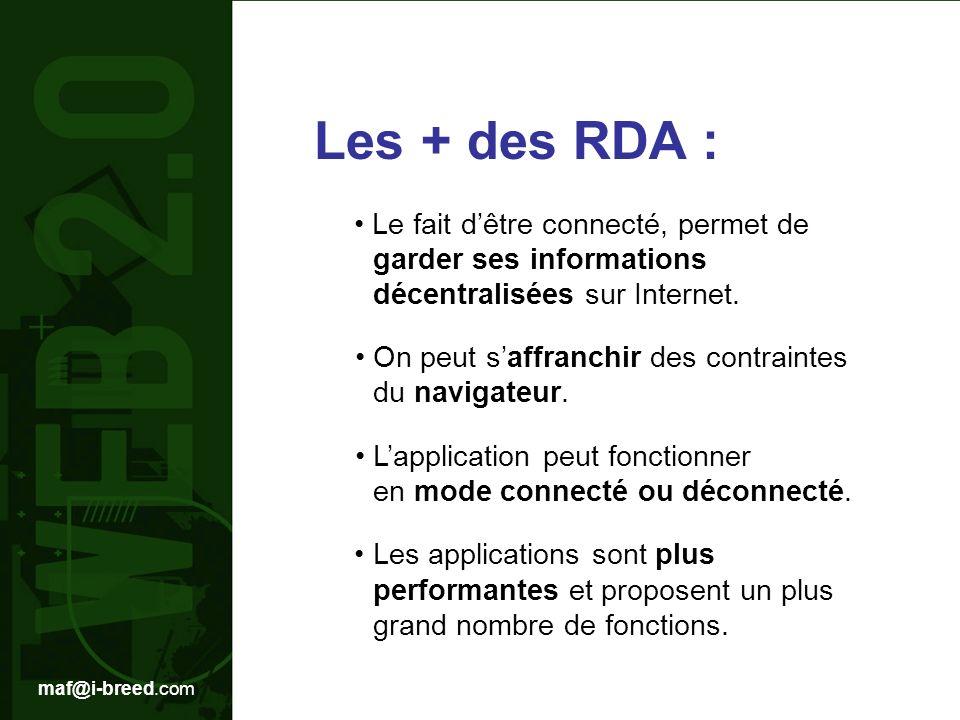 maf@i-breed.com Les + des RDA : Le fait dêtre connecté, permet de garder ses informations décentralisées sur Internet.