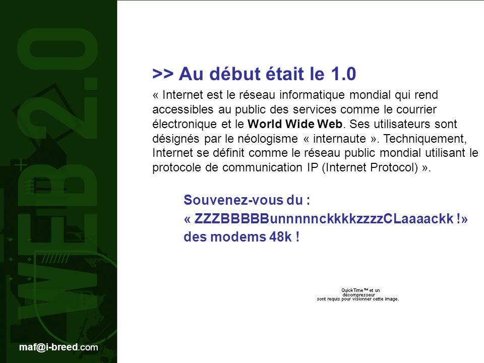 >> Le Web 1.0 : des pages statiques un simple report des pages papiers peu dinteractivité de longs temps de chargement du matériel informatique préhistorique un « tuyau » étroit un temps de connection « coûteux » LE WEB 1.0 = LA TELEVISION « un diffuseur vers n utilisateurs, chaque contenu est optimisé pour plaire au plus grand nombre car le temps de diffusion est limité, linteraction est faible.