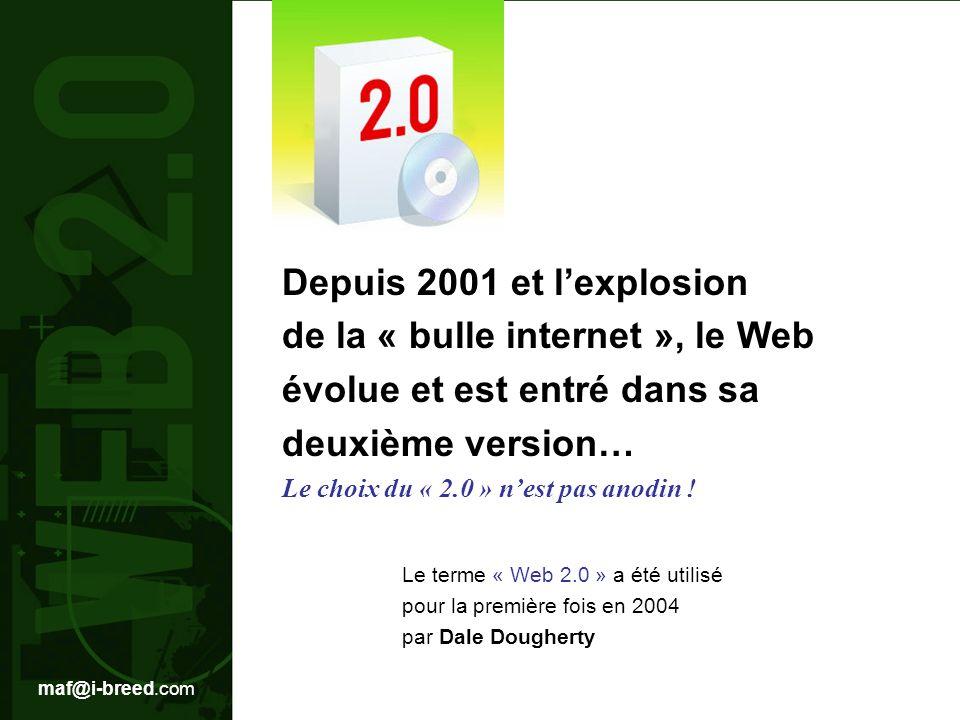 maf@i-breed.com >> le Web 2.0 crée de nouveaux usages, des nouveaux outils… >Le succès de sites Web 2.0 crée de nouveaux usages et de nouveaux standards… (Soit des habitudes communes à un groupe, en loccurrence ici les internautes).