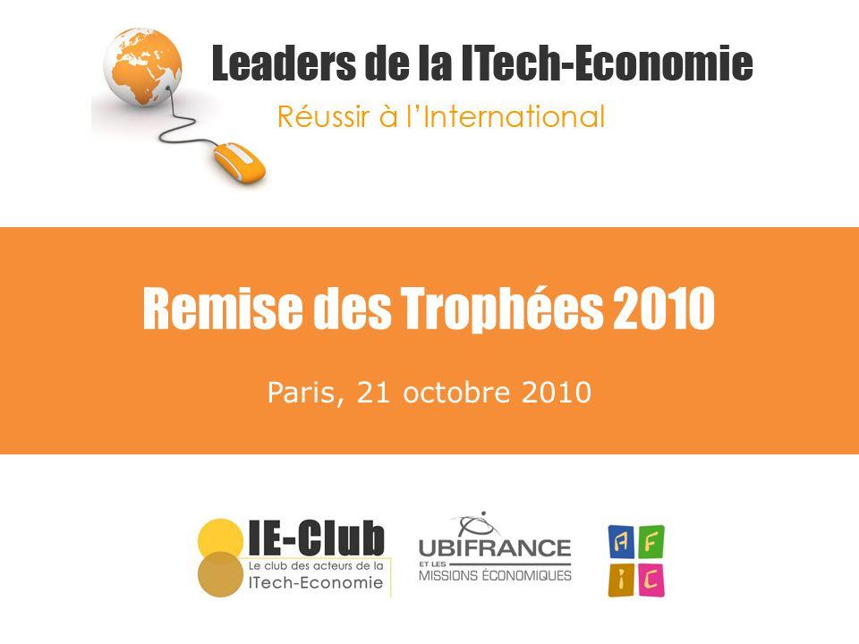 Leaders de la ITech-Economie Réussir à lInternational Remise des Trophées Avec le soutien de :