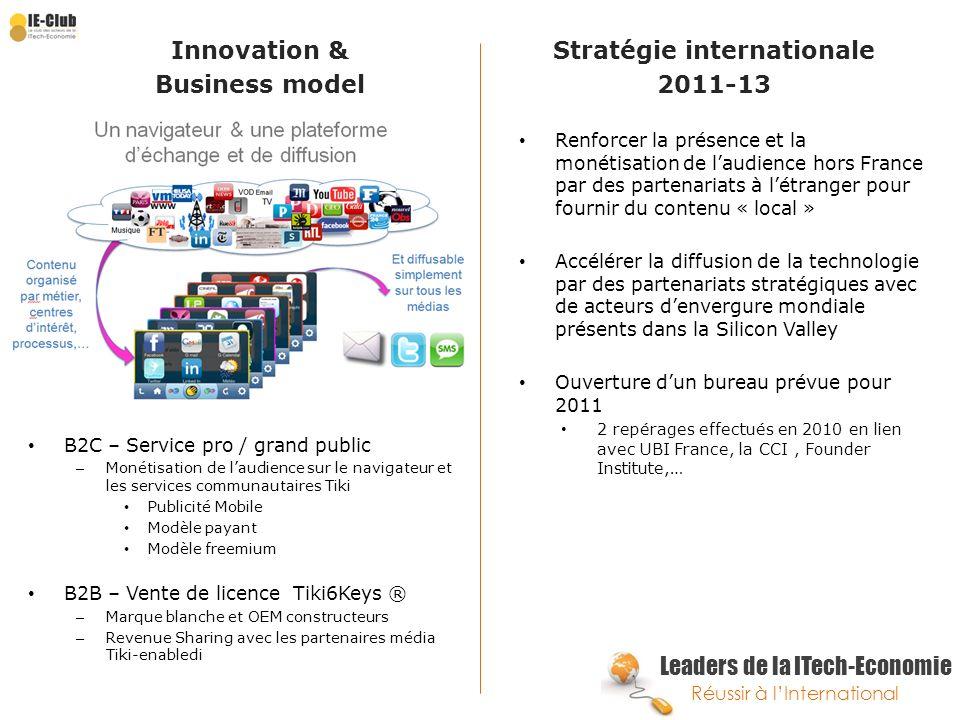 Leaders de la ITech-Economie Réussir à lInternational Innovation & Business model Stratégie internationale 2011-13 Renforcer la présence et la monétis