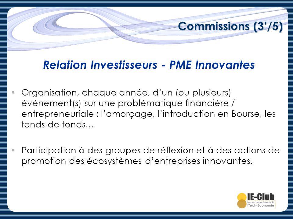 Commissions (3/5) Organisation, chaque année, dun (ou plusieurs) événement(s) sur une problématique financière / entrepreneuriale : lamorçage, lintrod