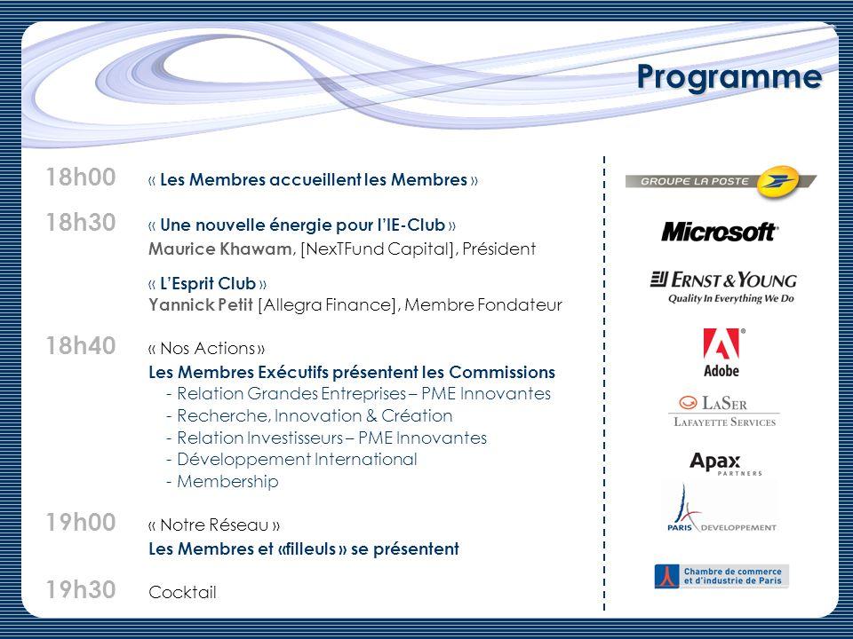 Programme 18h00 « Les Membres accueillent les Membres » 18h30 « Une nouvelle énergie pour lIE-Club » Maurice Khawam, [NexTFund Capital], Président « L