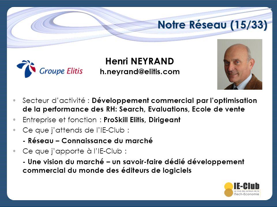 Notre Réseau (15/33) Henri NEYRAND h.neyrand@elitis.com Secteur dactivité : Développement commercial par loptimisation de la performance des RH: Searc