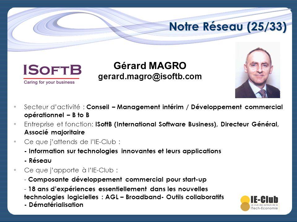 Notre Réseau (25/33) Secteur dactivité : Conseil – Management intérim / Développement commercial opérationnel – B to B Entreprise et fonction: ISoftB