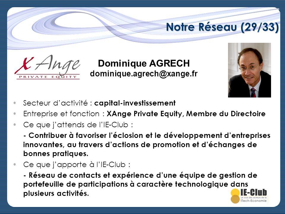 Notre Réseau (29/33) Secteur dactivité : capital-investissement Entreprise et fonction : XAnge Private Equity, Membre du Directoire Ce que jattends de