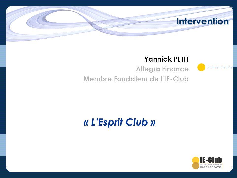 Intervention Yannick PETIT Allegra Finance Membre Fondateur de lIE-Club « LEsprit Club »