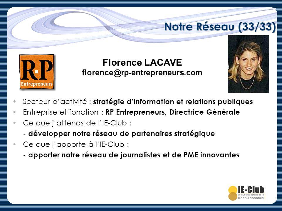 Notre Réseau (33/33) Secteur dactivité : stratégie dinformation et relations publiques Entreprise et fonction : RP Entrepreneurs, Directrice Générale