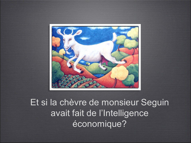 Et si la chèvre de monsieur Seguin avait fait de lIntelligence économique? Et si la chèvre de monsieur Seguin avait fait de lIntelligence économique?