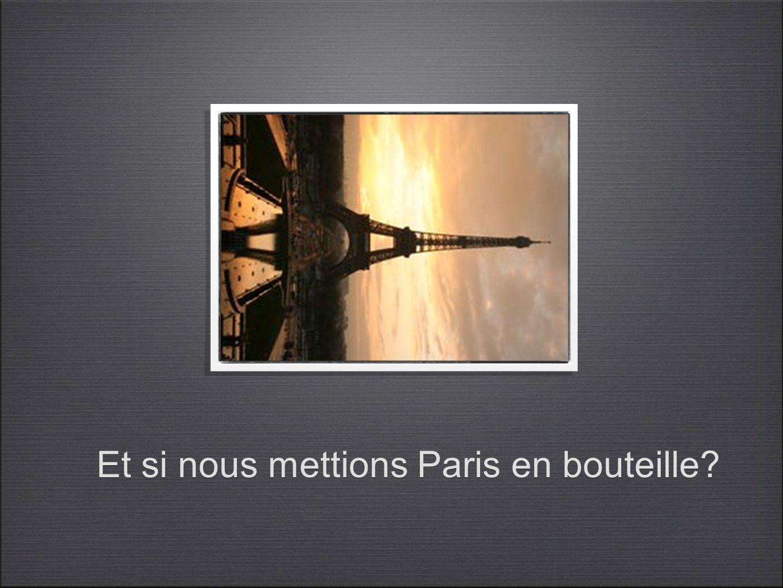 Et si nous mettions Paris en bouteille? Et si nous mettions Paris en bouteille?
