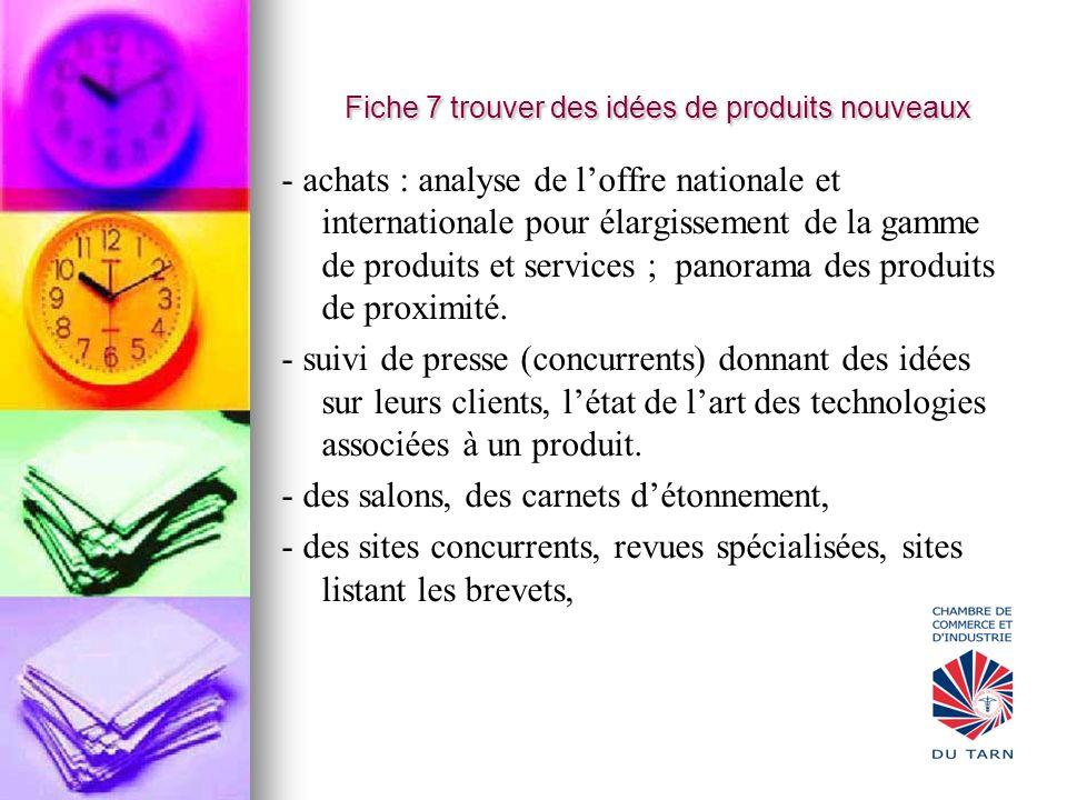 Fiche 7 trouver des idées de produits nouveaux - achats : analyse de loffre nationale et internationale pour élargissement de la gamme de produits et