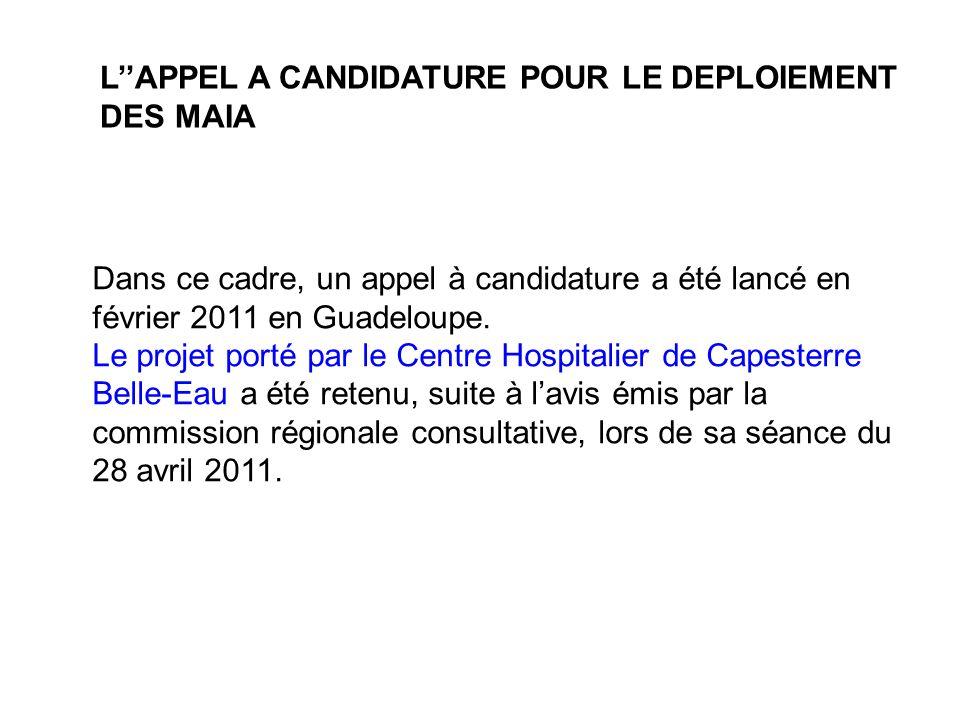 Dans ce cadre, un appel à candidature a été lancé en février 2011 en Guadeloupe. Le projet porté par le Centre Hospitalier de Capesterre Belle-Eau a é