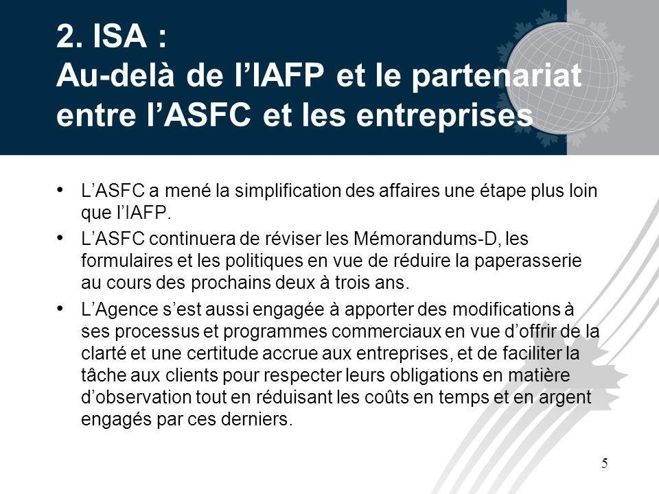 5 2. ISA : Au-delà de lIAFP et le partenariat entre lASFC et les entreprises LASFC a mené la simplification des affaires une étape plus loin que lIAFP