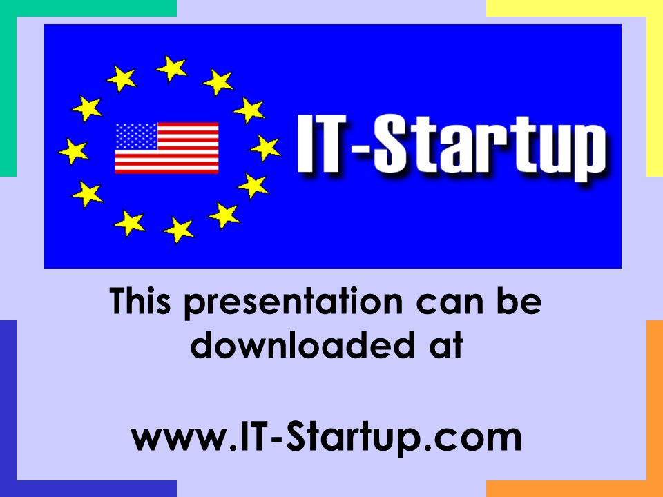This presentation can be downloaded at www.IT-Startup.com