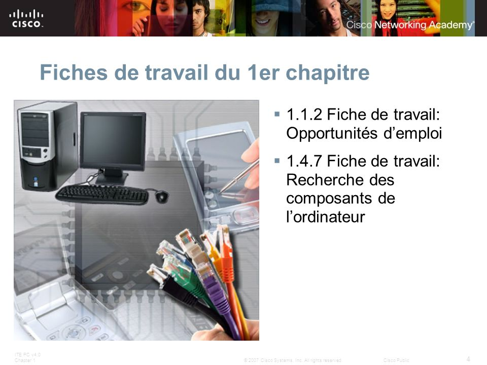 ITE PC v4.0 Chapter 1 4 © 2007 Cisco Systems, Inc. All rights reserved.Cisco Public Fiches de travail du 1er chapitre 1.1.2 Fiche de travail: Opportun