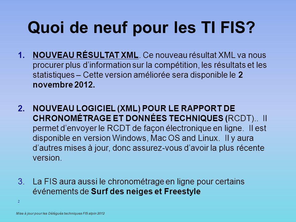 Recommendations… 1.Les FNS devraient contacter les pourvoyeurs de logiciel et leurs laisser savoir quil y aura une nouvelle description de Résultat XML qui sortira le 2 novembre 2012.