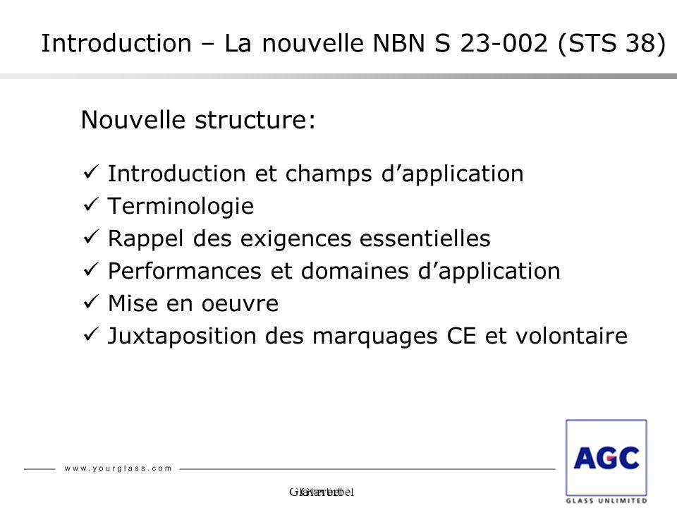 Glaverbel Nouvelle structure: Introduction et champs dapplication Terminologie Rappel des exigences essentielles Performances et domaines dapplication