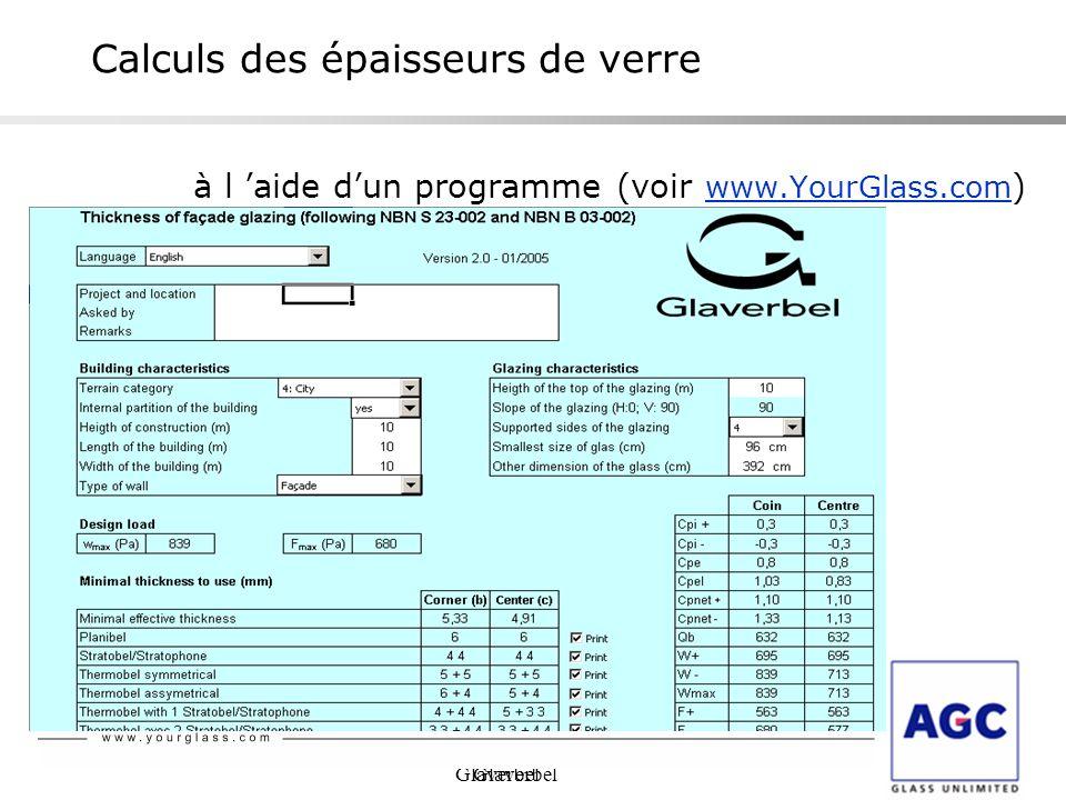 Glaverbel à l aide dun programme (voir www.YourGlass.com ) Calculs des épaisseurs de verre