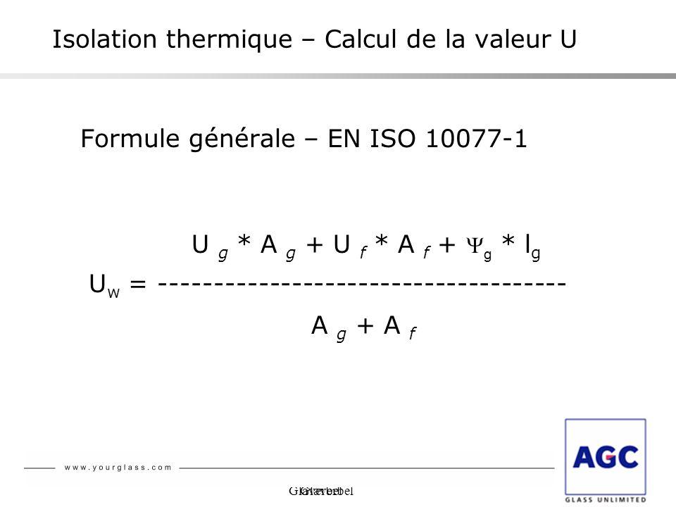 Glaverbel Isolation thermique – Calcul de la valeur U Formule générale – EN ISO 10077-1 U g * A g + U f * A f + g * l g U w = ------------------------