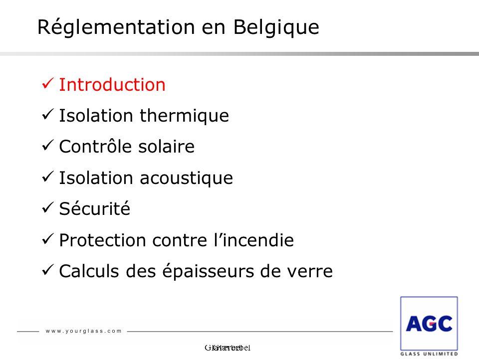 Glaverbel Réglementation en Belgique Introduction Isolation thermique Contrôle solaire Isolation acoustique Sécurité Protection contre lincendie Calcu