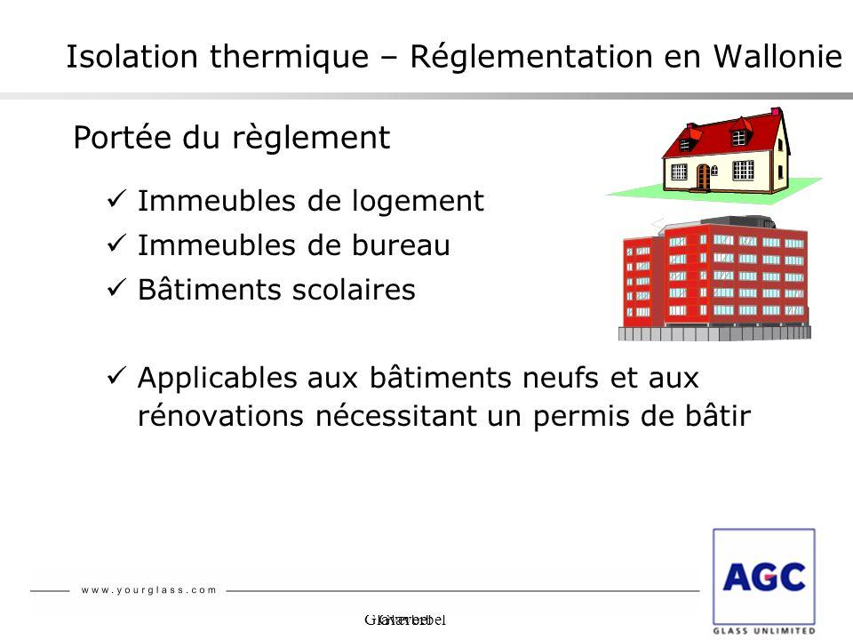 Glaverbel Isolation thermique – Réglementation en Wallonie Immeubles de logement Immeubles de bureau Bâtiments scolaires Applicables aux bâtiments neu