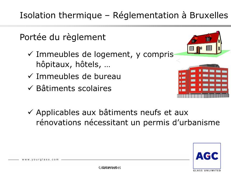 Glaverbel Isolation thermique – Réglementation à Bruxelles Immeubles de logement, y compris hôpitaux, hôtels, … Immeubles de bureau Bâtiments scolaire