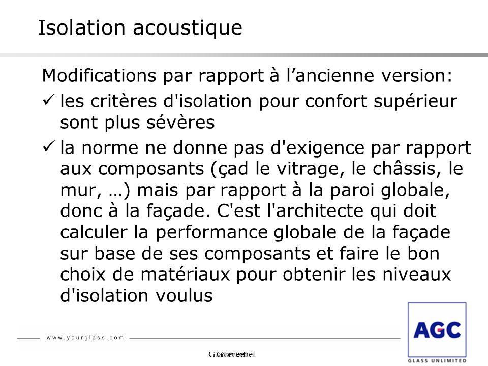 Glaverbel Isolation acoustique Modifications par rapport à lancienne version: les critères d'isolation pour confort supérieur sont plus sévères la nor