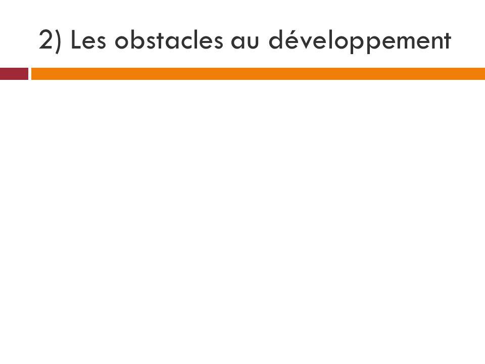 2) Les obstacles au développement