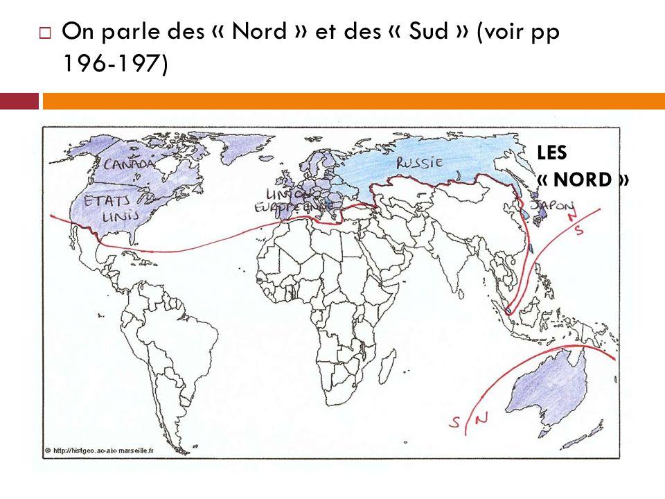 On parle des « Nord » et des « Sud » (voir pp 196-197) LES « NORD »
