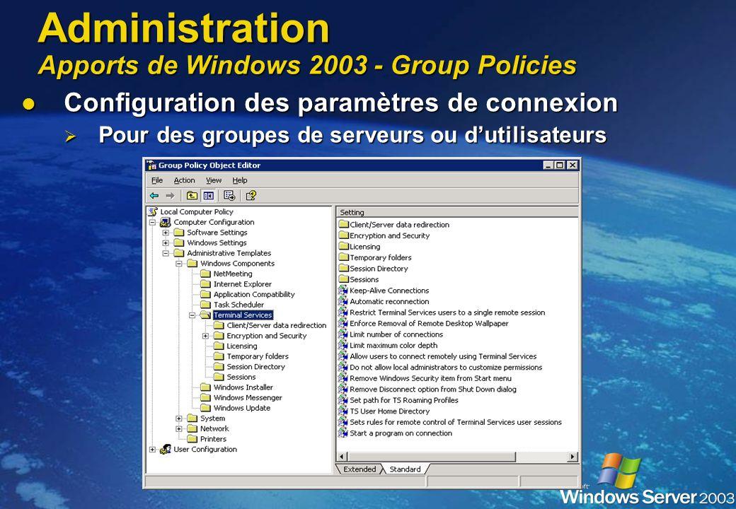 Configuration des paramètres de connexion Configuration des paramètres de connexion Local à chaque serveur Local à chaque serveur Administration Appor