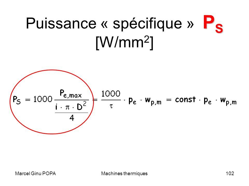 Marcel Ginu POPAMachines thermiques102 P S Puissance « spécifique » P S [W/mm 2 ]