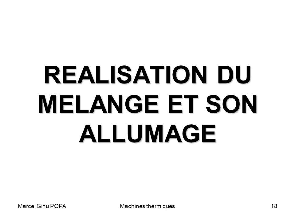 Marcel Ginu POPAMachines thermiques18 REALISATION DU MELANGE ET SON ALLUMAGE