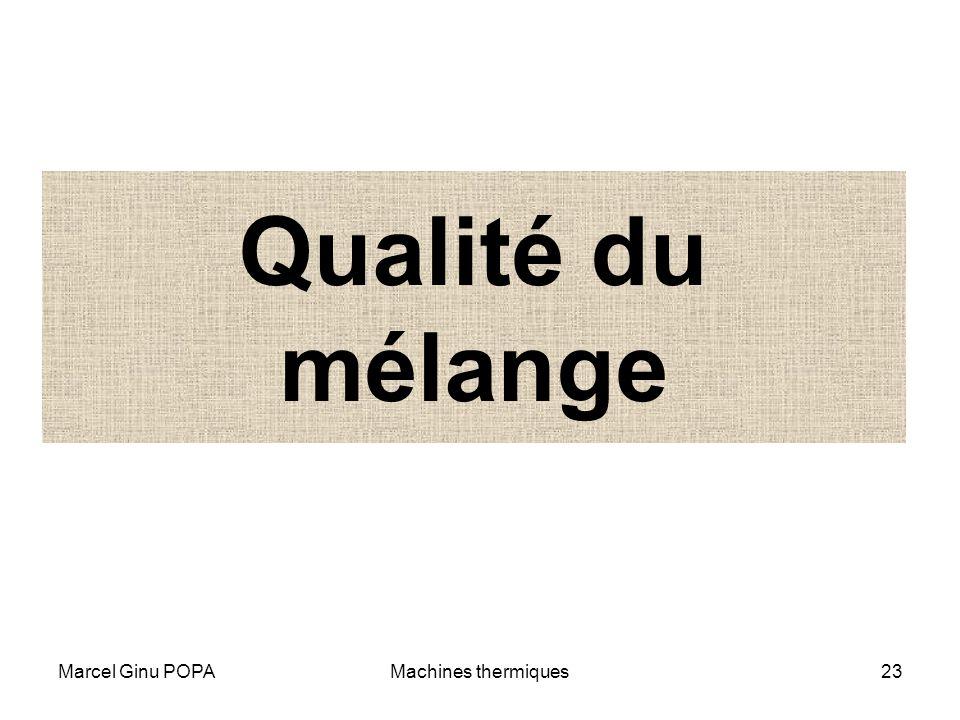 Marcel Ginu POPAMachines thermiques23 Qualité du mélange