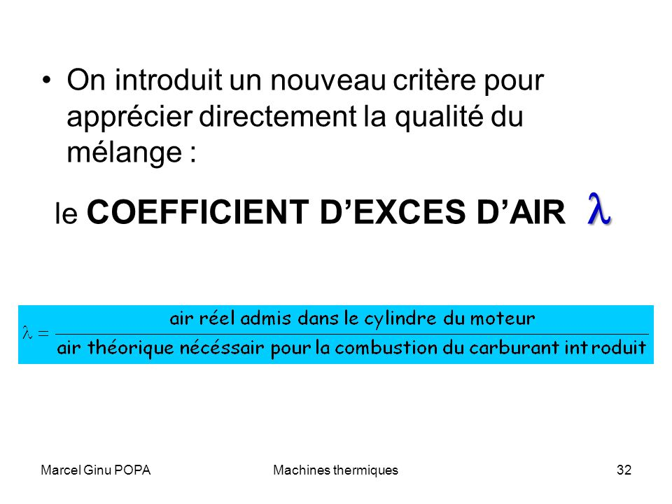 Marcel Ginu POPAMachines thermiques32 On introduit un nouveau critère pour apprécier directement la qualité du mélange : le COEFFICIENT DEXCES DAIR