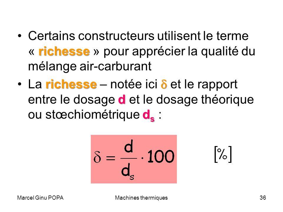 Marcel Ginu POPAMachines thermiques36 richesseCertains constructeurs utilisent le terme « richesse » pour apprécier la qualité du mélange air-carburan