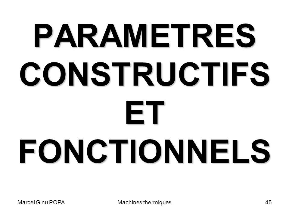 Marcel Ginu POPAMachines thermiques45 PARAMETRES CONSTRUCTIFS ET FONCTIONNELS