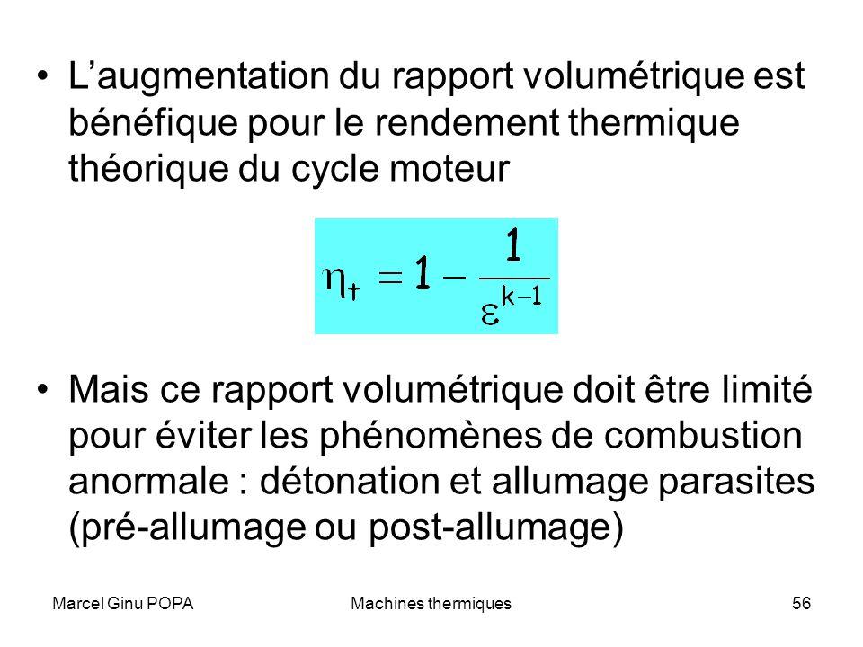 Marcel Ginu POPAMachines thermiques56 Laugmentation du rapport volumétrique est bénéfique pour le rendement thermique théorique du cycle moteur Mais c