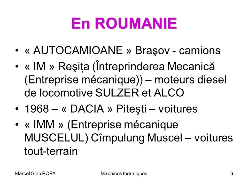 Marcel Ginu POPAMachines thermiques6 En ROUMANIE « AUTOCAMIOANE » Braşov - camions « IM » Reşiţa (Întreprinderea Mecanică (Entreprise mécanique)) – mo