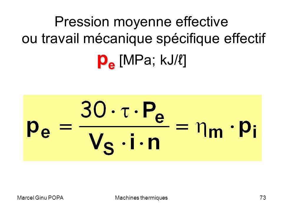 Marcel Ginu POPAMachines thermiques73 p e Pression moyenne effective ou travail mécanique spécifique effectif p e [MPa; kJ/]