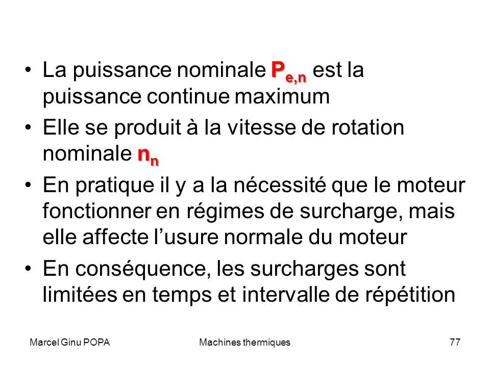 Marcel Ginu POPAMachines thermiques77 P e,nLa puissance nominale P e,n est la puissance continue maximum n nElle se produit à la vitesse de rotation n
