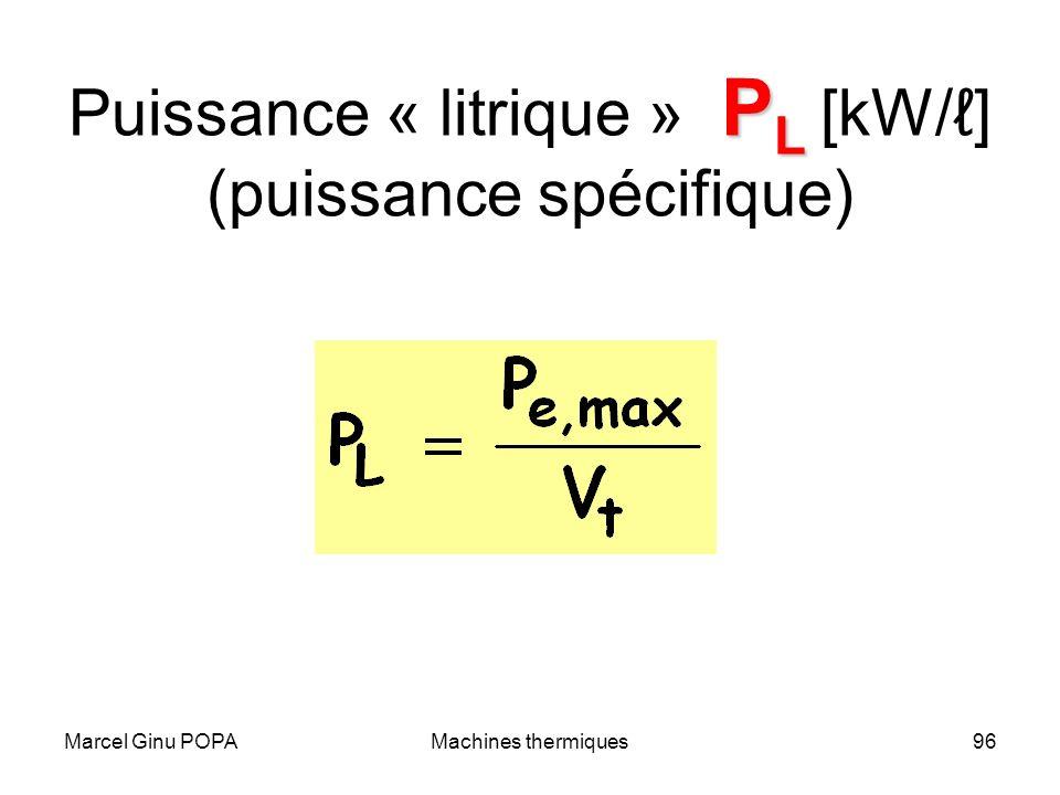 Marcel Ginu POPAMachines thermiques96 P L Puissance « litrique » P L [kW/] (puissance spécifique)